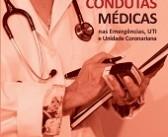 Condutas médicas nas Emergências, UTI e Unidade Coronariana